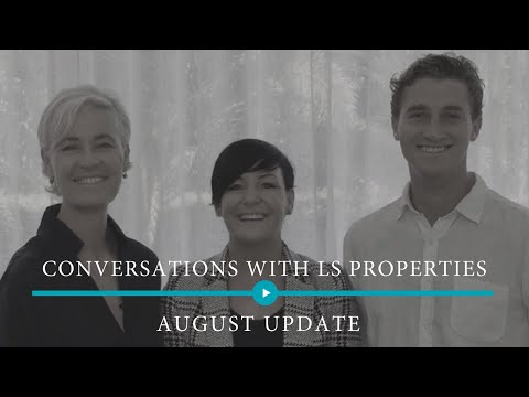 Aug 2018 – Conversations with LS Properties – Preparing for the Spring market